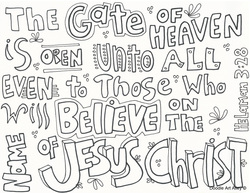 Bon The Gate Of Heaven Is Open Unto All Even To Those How Will Believe On The  Name Of Jesus Christ   Helaman 3:28, Coloring Page